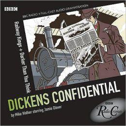 Dickens Confidential: Railway Kings & Darker Than You Think: BBC Radio Crimes Series