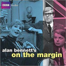Alan Bennett's On the Margin