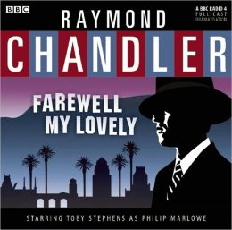 Farewell My Lovely: A BBC Full-Cast Radio Drama