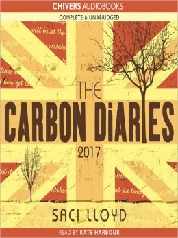 The Carbon Diaries 2017 (The Carbon Diaries Series #2)