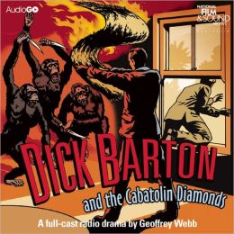 Dick Barton and the Cabatolin Diamonds: A BBC Full-Cast Radio Drama