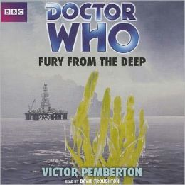 Doctor Who: Fury from the Deep: An Unabridged Classic Doctor Who Novel