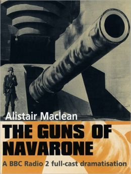The Guns of Navarone: The Guns of Navarone Series, Book 1