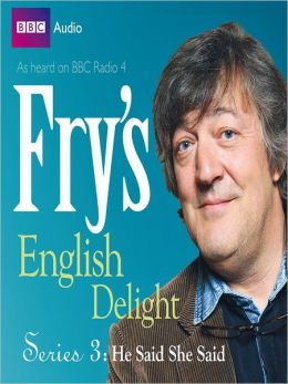 He Said, She Said: Fry's English Delight, Series 3