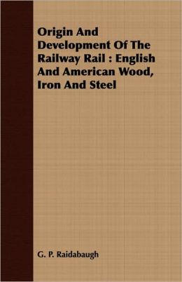 Origin And Development Of The Railway Rail