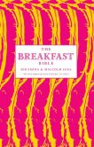 Book Cover Image. Title: The Breakfast Bible, Author: Seb Emina