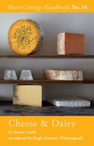Cheese & Dairy: River Cottage Handbook No.16