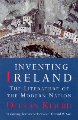 Inventing Ireland: The Literature of a Modern Nation
