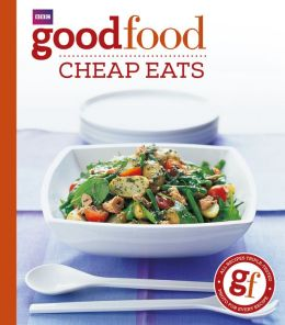 Good Food: Cheap Eats: Triple-tested Recipes