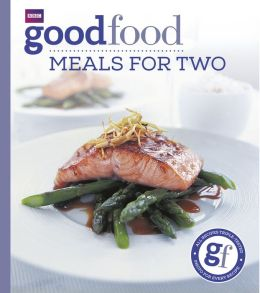 Good Food: Meals For Two: Triple-tested Recipes