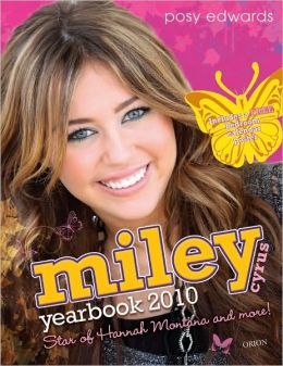 Miley Cyrus Yearbook 2010: Star of Hannah Montana and More!