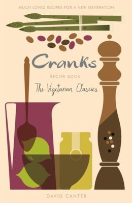 Cranks Recipe Book: The Vegetarian Classics