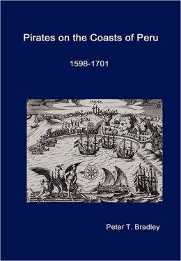 Pirates On The Coasts Of Peru, 1598-1701