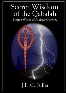 Secret Wisdom of the Qabalah - Source Works of Aleister Crowley