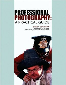 Professional Photography: A Practical Guide
