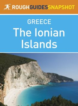 The Ionian Islands Rough Guides Snapshot Greece (includes Corfu, Paxi (Paxos) and Andipaxi (Andipaxos), Lefkadha, Kefalonia (Cephalonia), Ithaki (Ithaca), Zakynthos, Kythira)