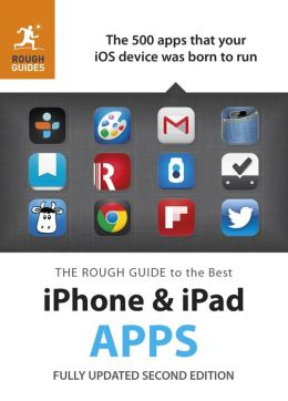 The Rough Guide to the Best iPhone and iPad Apps (2nd Edition)