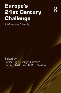 Europe's 21st Century Challenge: Delivering Liberty