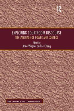 Exploring Courtroom Discourse