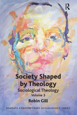 Society Shaped by Theology