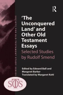The Unconquered Lands and Other Old Testament Essays