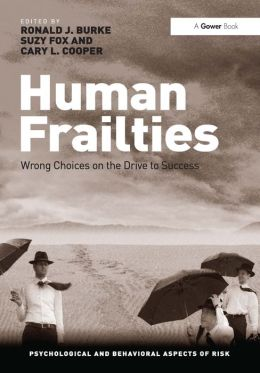 Human Frailties: Wrong Choices on the Drive to Success
