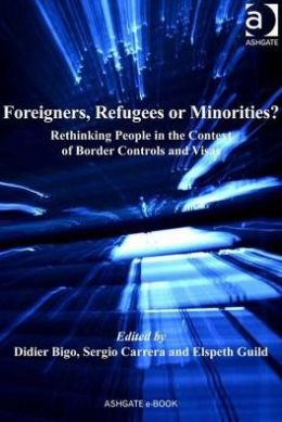 Foreigners Refugees or Minorities?: Rethinking People in the Context of Border Control and Visas