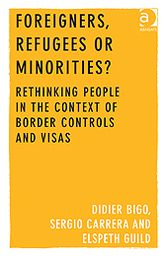Foreigners, Refugees or Minorities? : Rethinking People in the Context of Border Controls and Visas