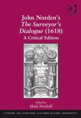 John Norden's The Surveyor's Dialogue (1618) : A Critical Edition
