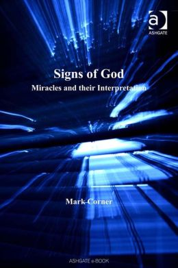 Signs of God : Miracles and their Interpretation