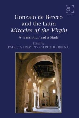 Gonzalo de Berceo and the Latin Miracles of the Virgin : A Translation and a Study