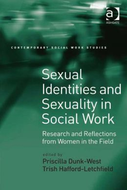 Sexual Identities and Sexuality in Social Work : Research and Reflections from Women in the Field