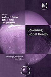 Governing Global Health : Challenge, Response, Innovation
