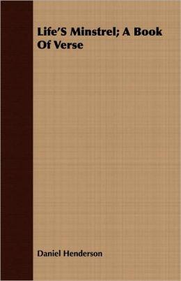 Life's Minstrel; A Book Of Verse