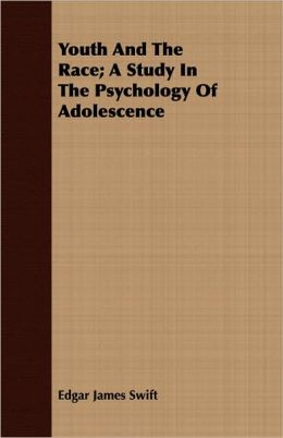 Youth and the Race; A Study in the Psychology of Adolescence