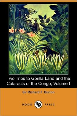 Two Trips To Gorilla Land And The Cataracts Of The Congo, Volume I