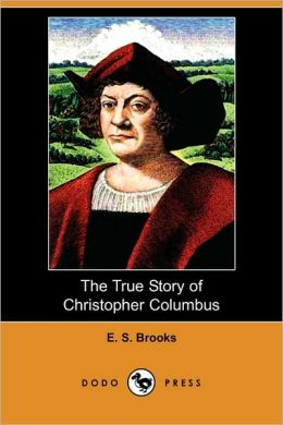 The True Story of Christopher Columbus (Dodo Press)