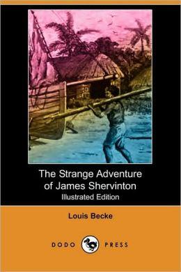 The Strange Adventure Of James Shervinton (Illustrated Edition)