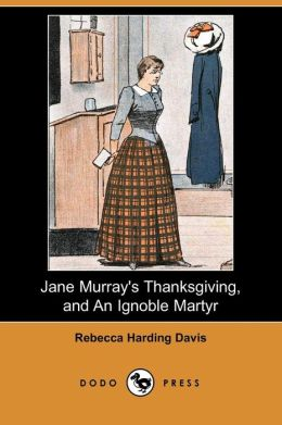 Jane Murray's Thanksgiving, And An Ignoble Martyr