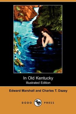 In Old Kentucky (Illustrated Edition)