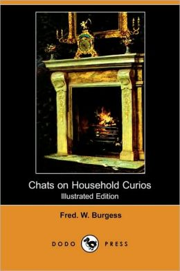 Chats On Household Curios (Illustrated Edition)
