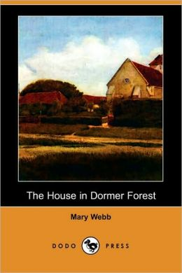 The House In Dormer Forest (Dodo Press)