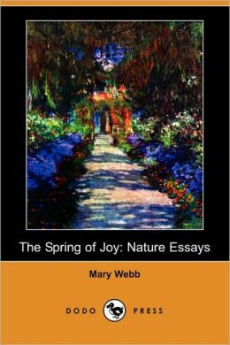 The Spring of Joy: Nature Essays (Dodo Press)