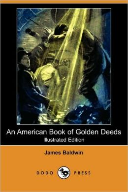 An American Book Of Golden Deeds (Illustrated Edition)