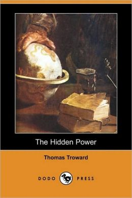 The Hidden Power And Other Papers On Mental Science