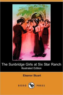 The Sunbridge Girls At Six Star Ranch (Illustrated Edition)
