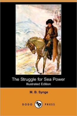The Struggle For Sea Power (Illustrated Edition) (Dodo Press)