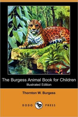 The Burgess Animal Book For Children (Illustrated Edition) (Dodo Press)
