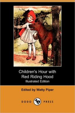 Children's Hour With Red Riding Hood And Other Stories (Illustrated Edition)