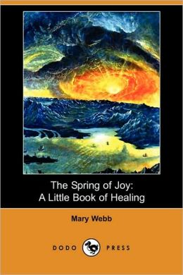 The Spring of Joy: A Little Book of Healing (Dodo Press)